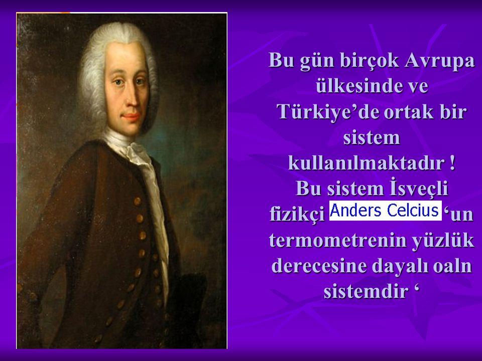 Bu gün birçok Avrupa ülkesinde ve Türkiye'de ortak bir sistem kullanılmaktadır .