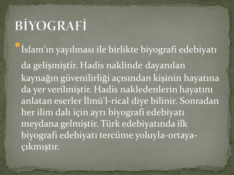 İslam'ın yayılması ile birlikte biyografi edebiyatı da gelişmiştir. Hadis naklinde dayanılan kaynağın güvenilirliği açısından kişinin hayatına da yer