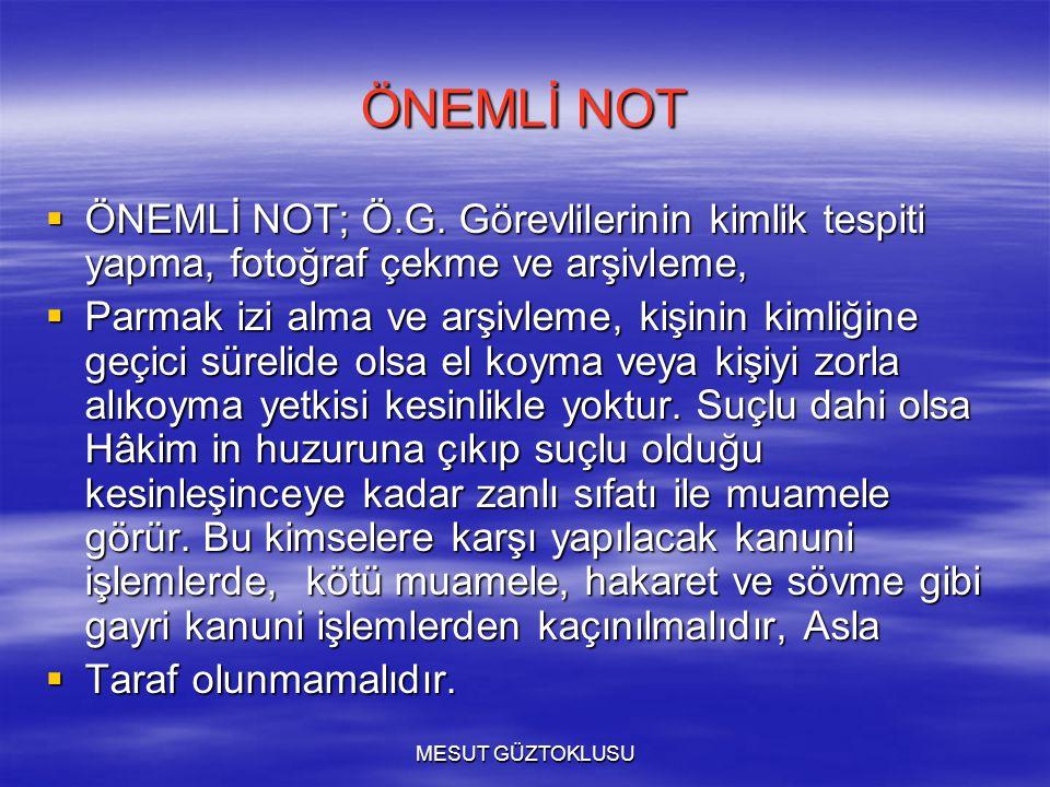 ÖNEMLİ NOT  ÖNEMLİ NOT; Ö.G.