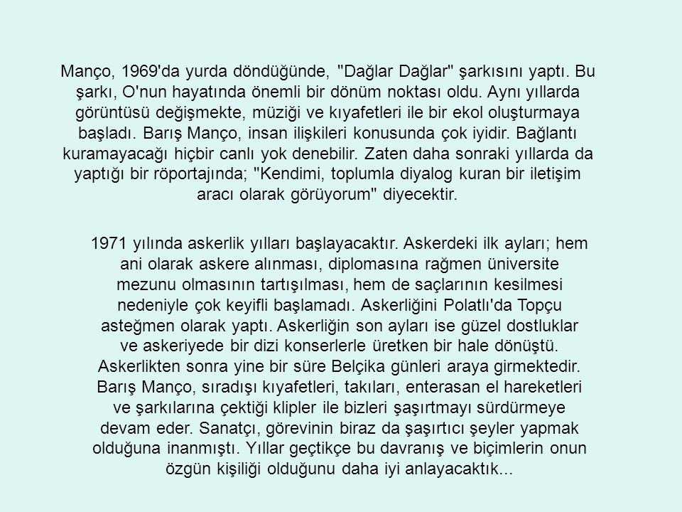 Barış Manço, 18 Temmuz 1978 de Kadıköy Evlendirme Dairesi nde Lale Çağlar Manço ile evlendi.