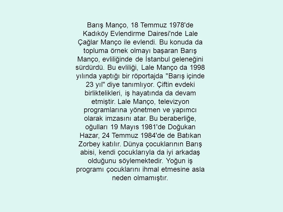 Barış Manço, 18 Temmuz 1978'de Kadıköy Evlendirme Dairesi'nde Lale Çağlar Manço ile evlendi. Bu konuda da topluma örnek olmayı başaran Barış Manço, ev
