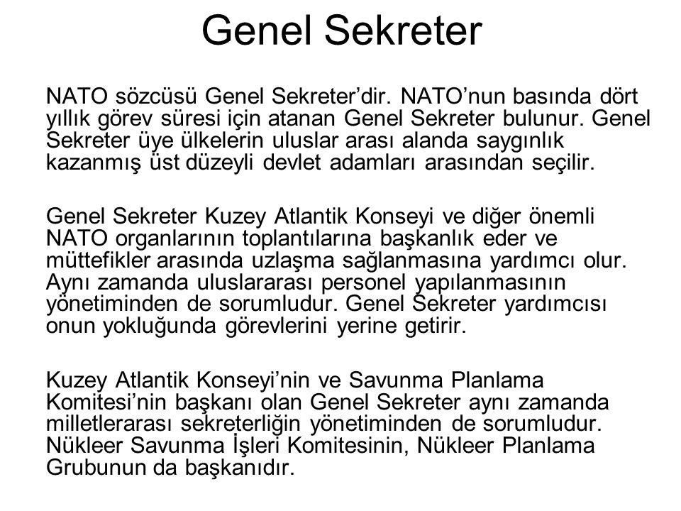 Genel Sekreter NATO sözcüsü Genel Sekreter'dir. NATO'nun basında dört yıllık görev süresi için atanan Genel Sekreter bulunur. Genel Sekreter üye ülkel