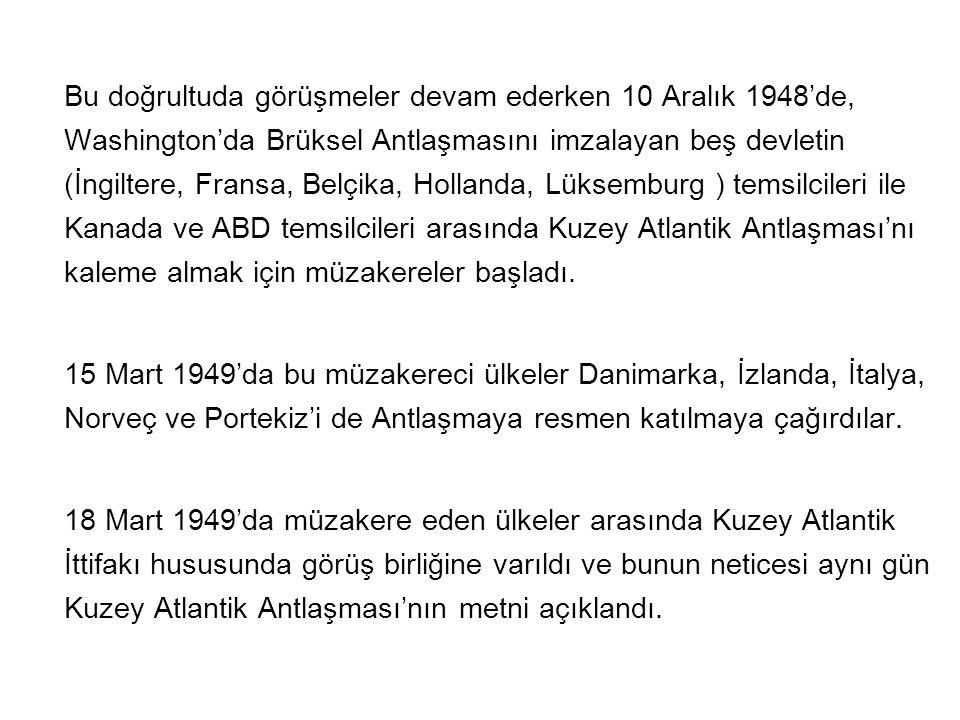 Anlasma on iki Batı ülkesinin Nisan 1949'da Kuzey Atlantik Anlasmasını imzalamasıyla ortaya çıkmıstı.