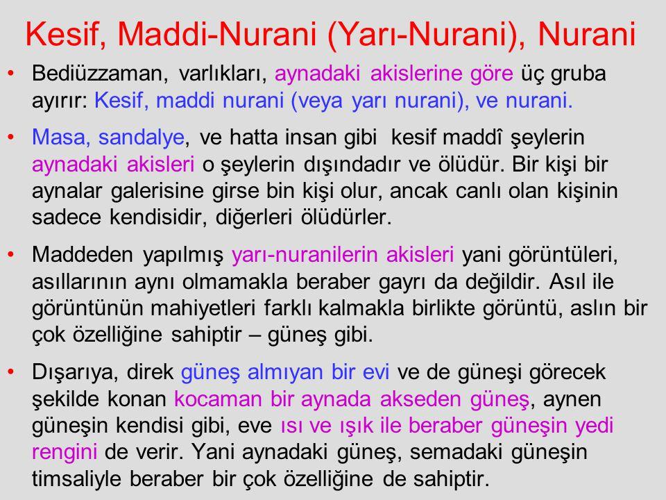 Kesif, Maddi-Nurani (Yarı-Nurani), Nurani Bediüzzaman, varlıkları, aynadaki akislerine göre üç gruba ayırır: Kesif, maddi nurani (veya yarı nurani), v