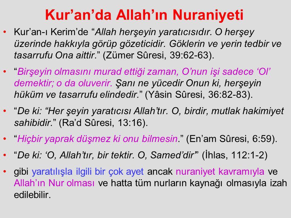 """Kur'an'da Allah'ın Nuraniyeti Kur'an-ı Kerim'de """"Allah herşeyin yaratıcısıdır. O herşey üzerinde hakkıyla görüp gözeticidir. Göklerin ve yerin tedbir"""