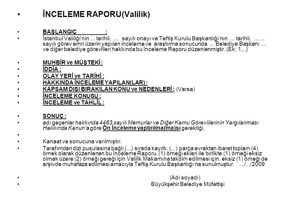 İNCELEME RAPORU(Valilik) BAŞLANGIÇ : İstanbul Valiliği'nin...