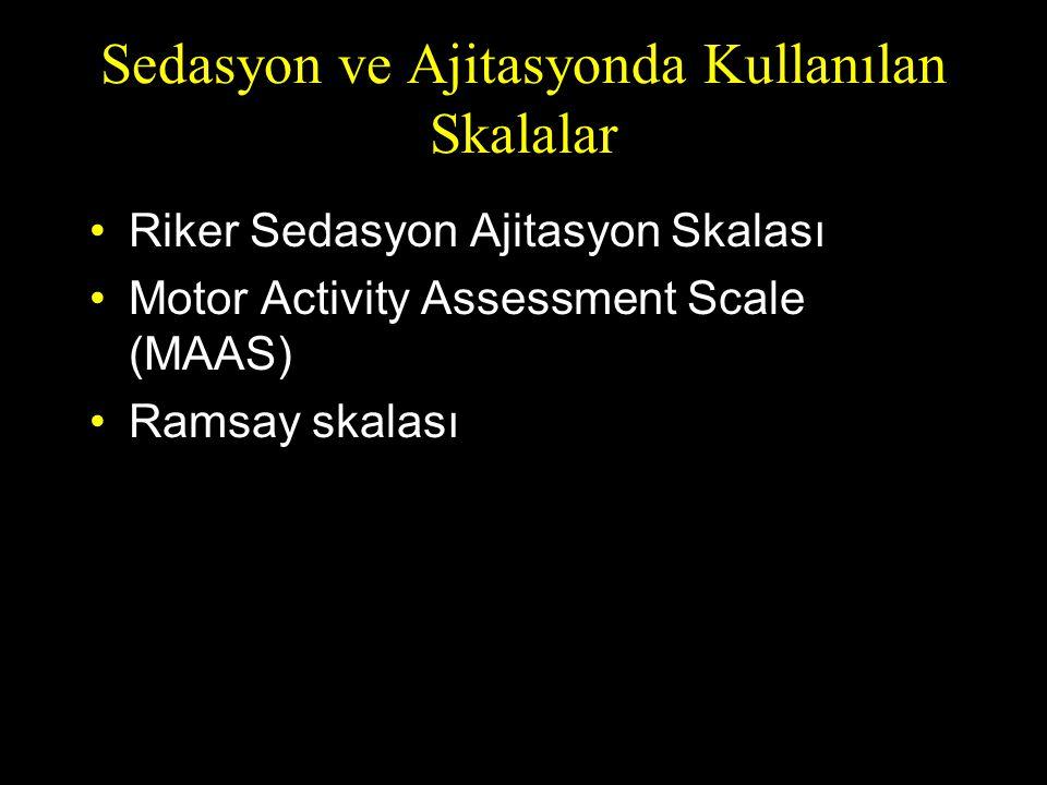 Sedasyon ve Ajitasyonda Kullanılan Skalalar Riker Sedasyon Ajitasyon Skalası Motor Activity Assessment Scale (MAAS) Ramsay skalası