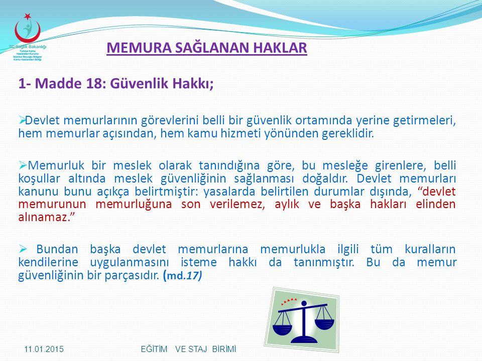 1- Madde 18: Güvenlik Hakkı;  Devlet memurlarının görevlerini belli bir güvenlik ortamında yerine getirmeleri, hem memurlar açısından, hem kamu hizme