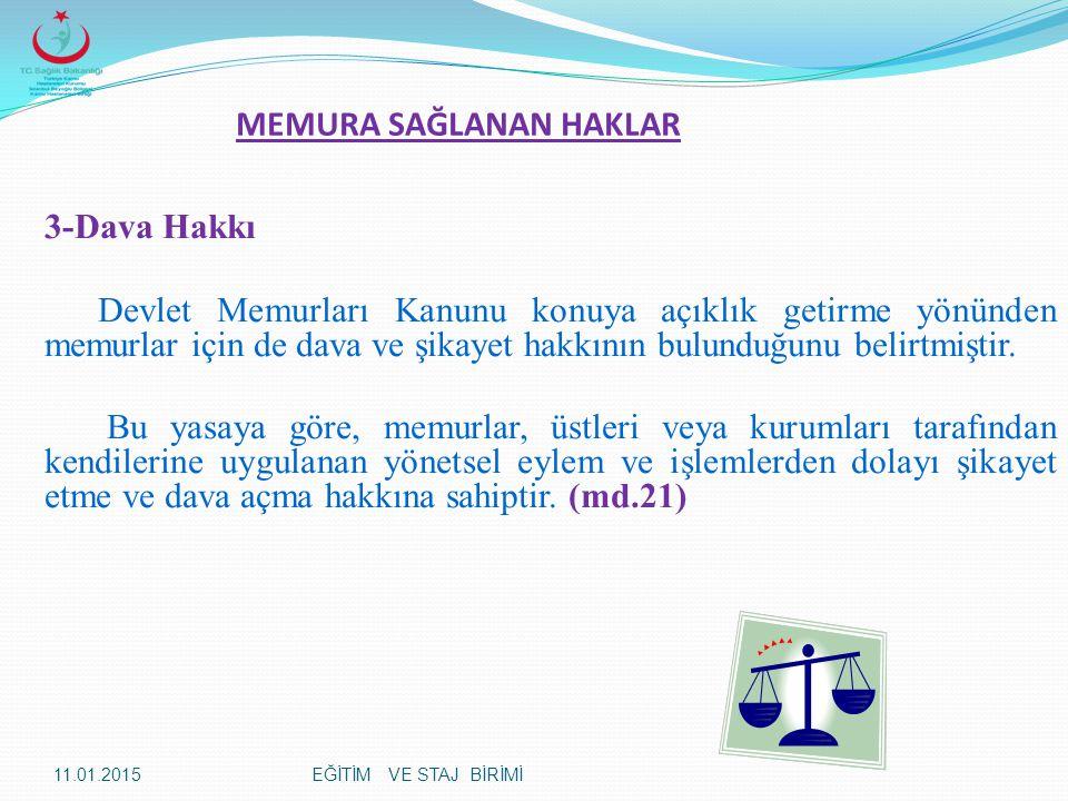 3-Dava Hakkı Devlet Memurları Kanunu konuya açıklık getirme yönünden memurlar için de dava ve şikayet hakkının bulunduğunu belirtmiştir. Bu yasaya gör