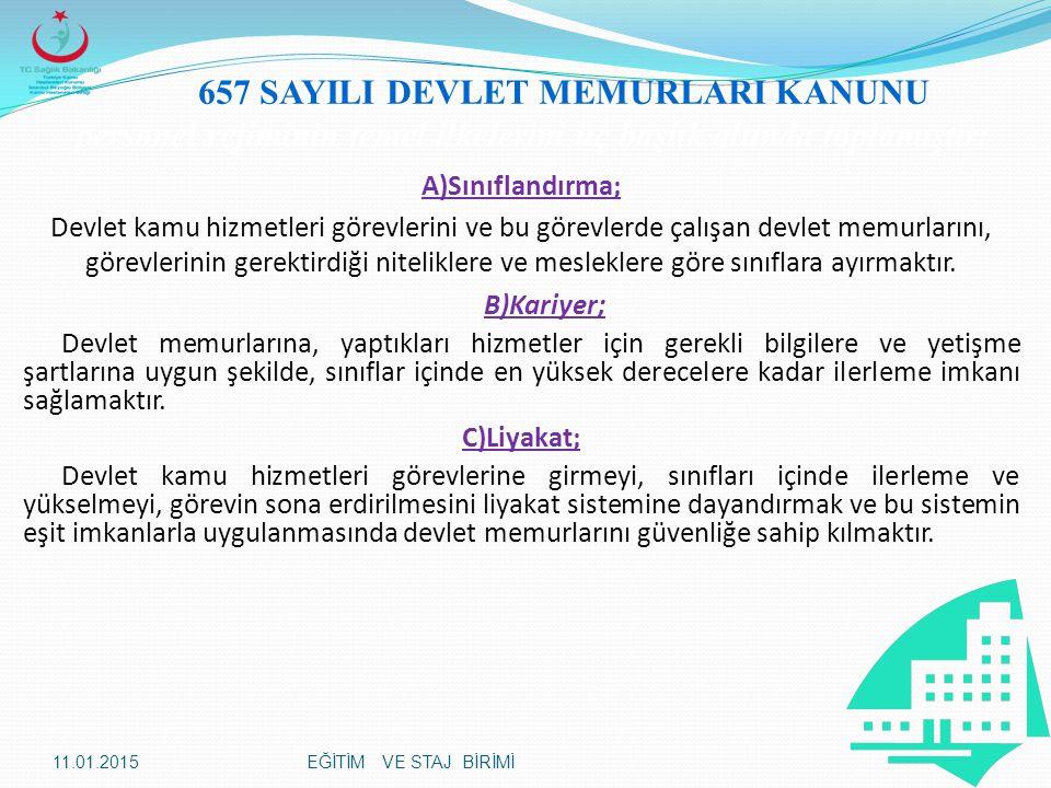 657 SAYILI DEVLET MEMURLARI KANUNU personel rejiminin temel ilkelerini üç başlık altında toplamıştır: A)Sınıflandırma; Devlet kamu hizmetleri görevler