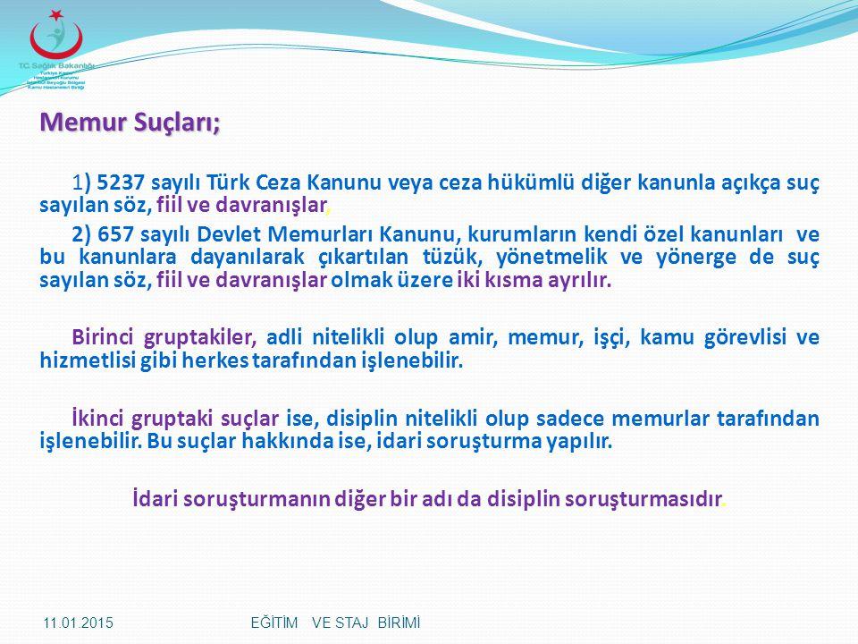 Memur Suçları; 1) 5237 sayılı Türk Ceza Kanunu veya ceza hükümlü diğer kanunla açıkça suç sayılan söz, fiil ve davranışlar, 2) 657 sayılı Devlet Memur