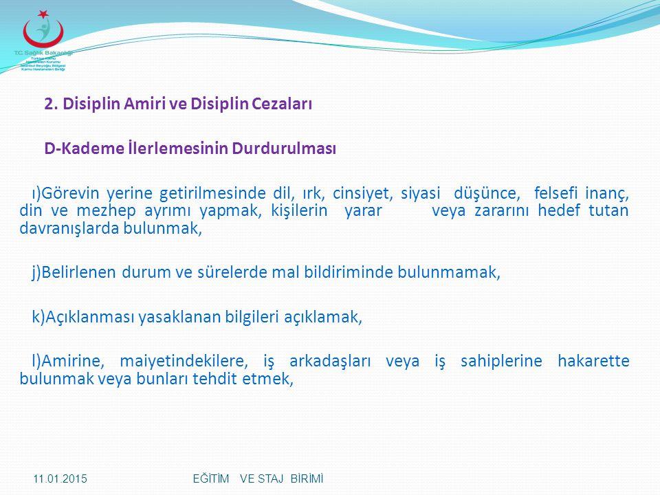 2. Disiplin Amiri ve Disiplin Cezaları D-Kademe İlerlemesinin Durdurulması ı)Görevin yerine getirilmesinde dil, ırk, cinsiyet, siyasi düşünce, felsefi