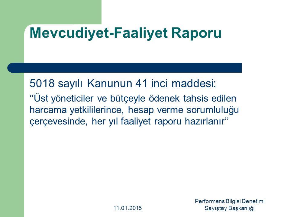 Mevcudiyet-Faaliyet Raporu 5018 sayılı Kanunun 41 inci maddesi: ''Üst yöneticiler ve bütçeyle ödenek tahsis edilen harcama yetkililerince, hesap verme