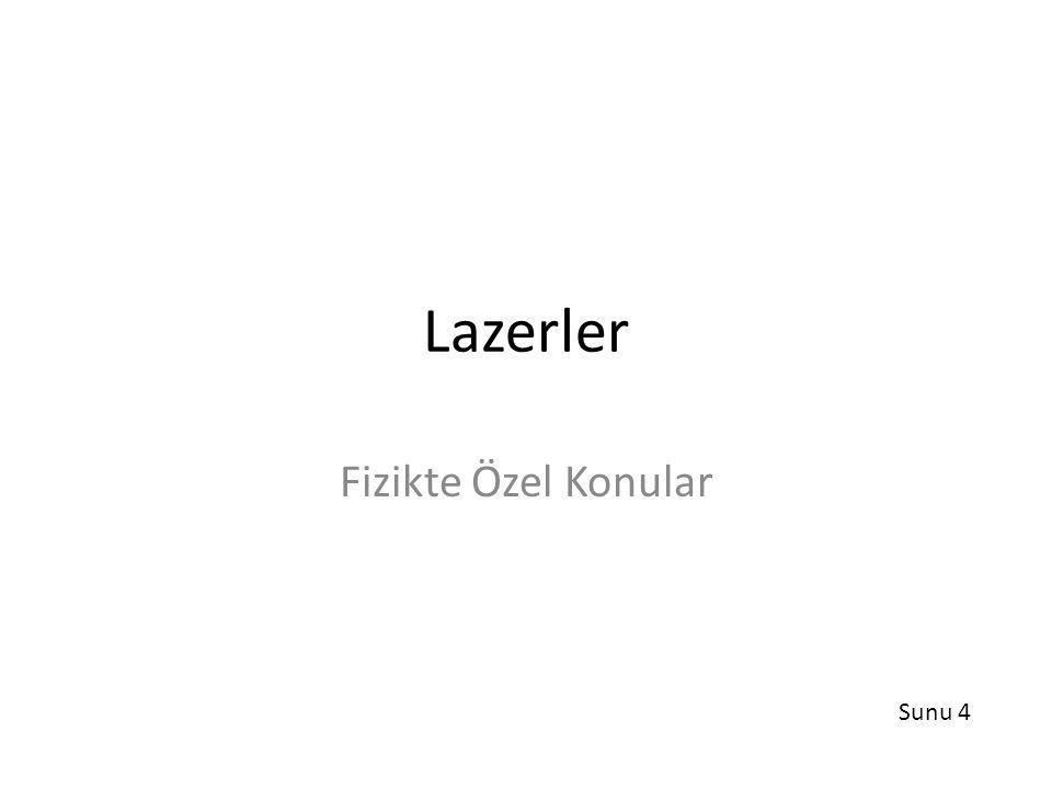 Lazerler Fizikte Özel Konular Sunu 4