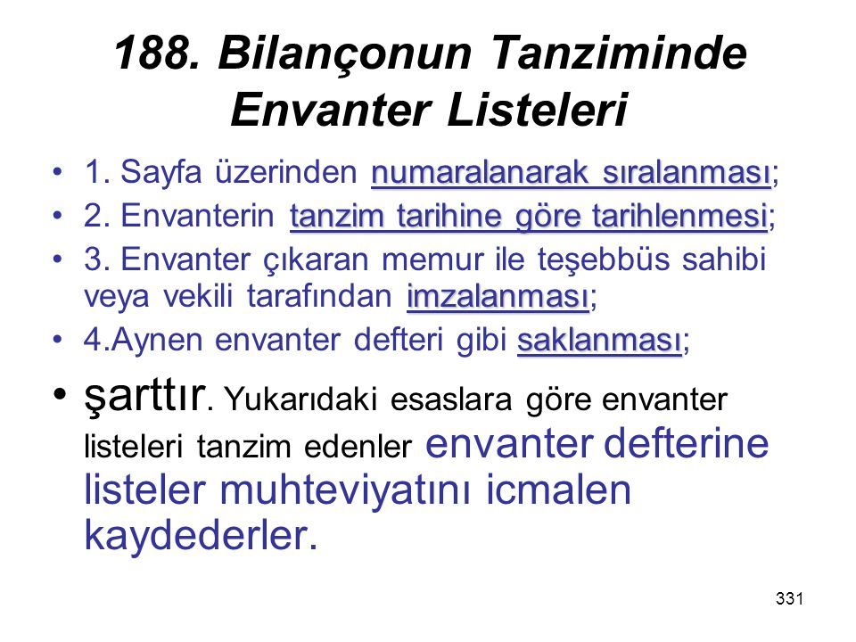 331 188. Bilançonun Tanziminde Envanter Listeleri numaralanarak sıralanması1. Sayfa üzerinden numaralanarak sıralanması; tanzim tarihine göre tarihlen
