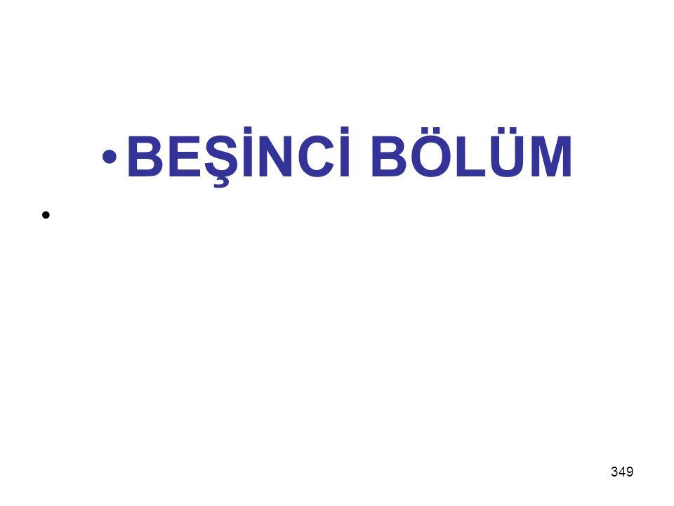 349 BEŞİNCİ BÖLÜM
