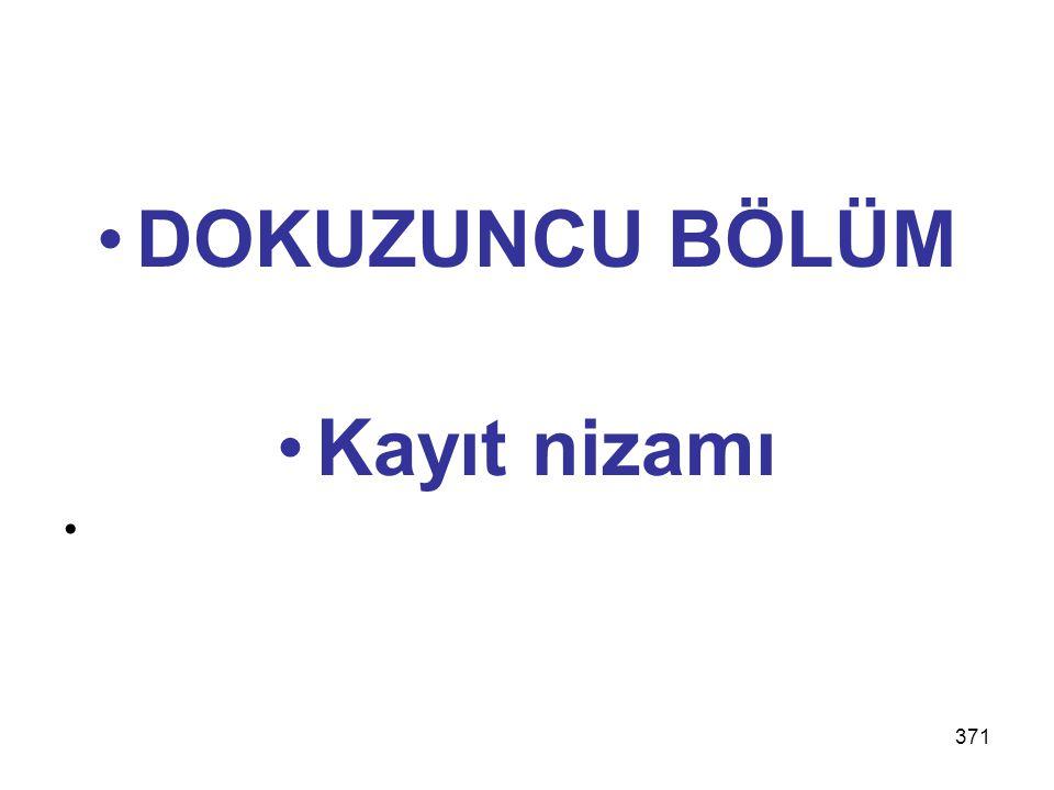 371 DOKUZUNCU BÖLÜM Kayıt nizamı