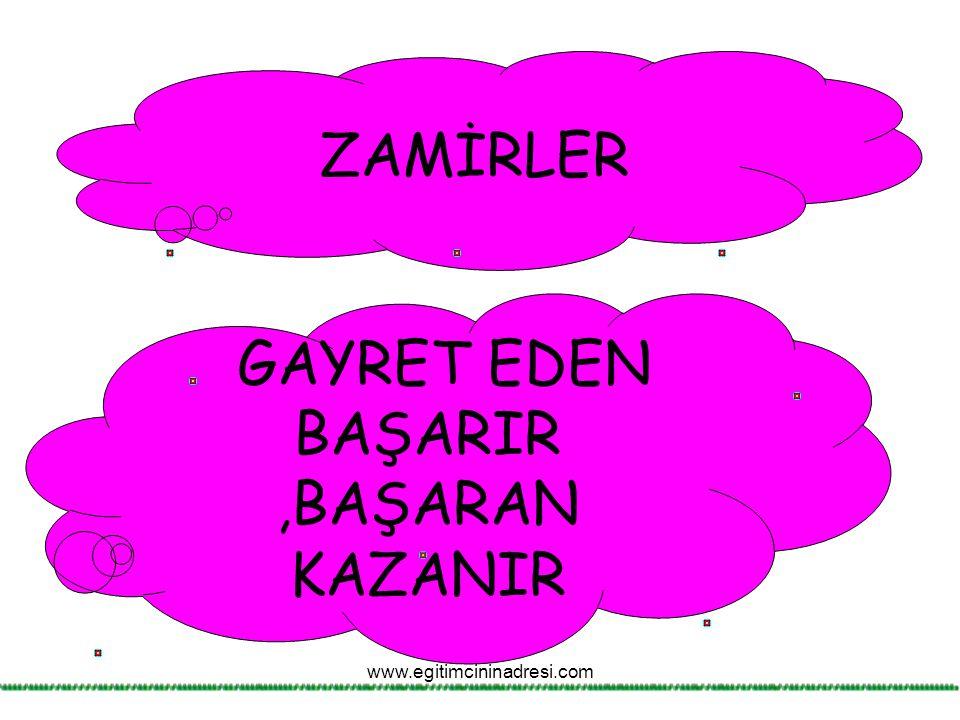 ZAMİRLER GAYRET EDEN BAŞARIR,BAŞARAN KAZANIR www.egitimcininadresi.com