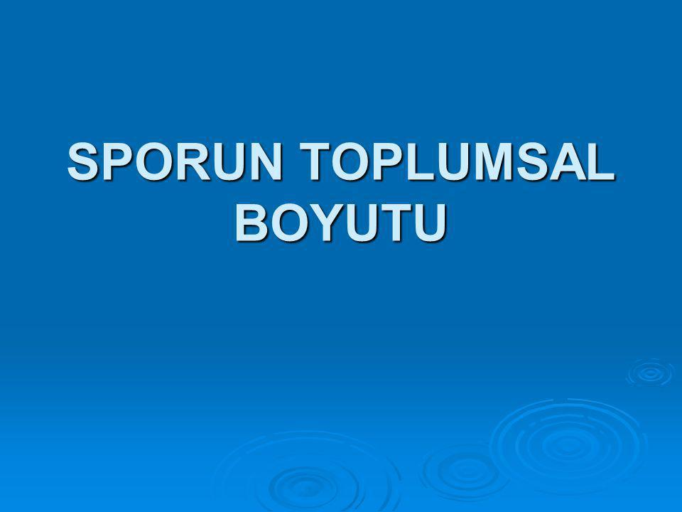 SPORUN TOPLUMSAL BOYUTU