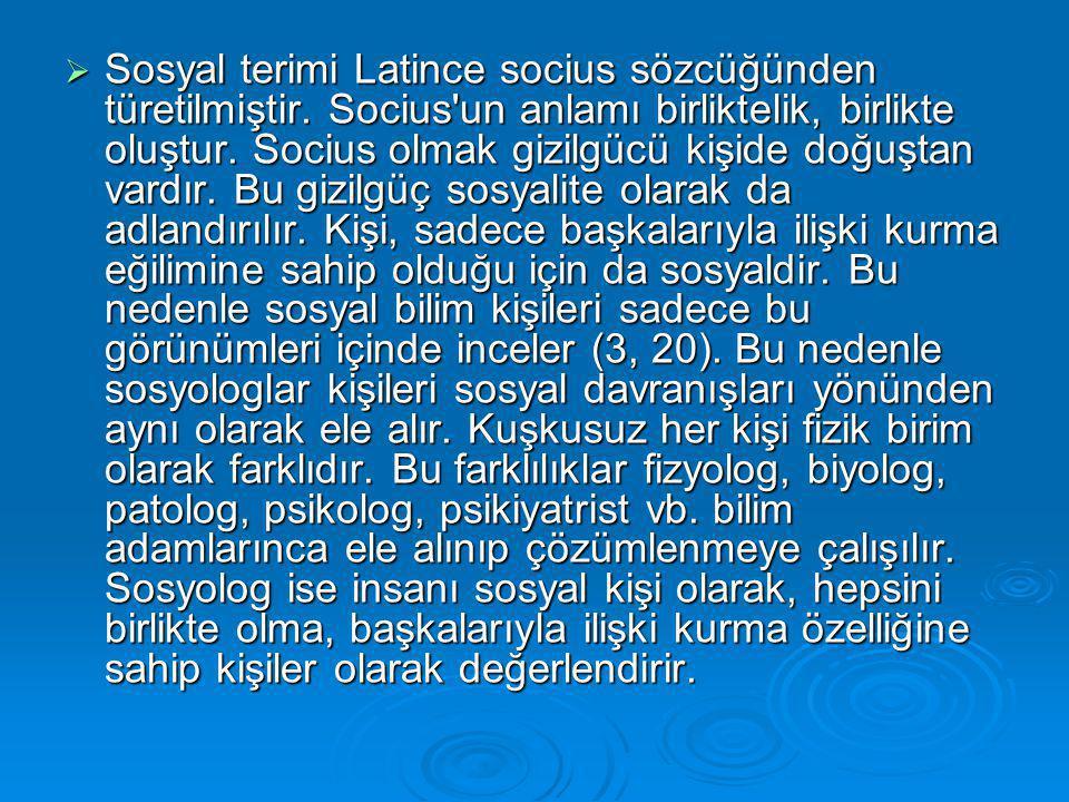  Sosyal terimi Latince socius sözcüğünden türetilmiştir.