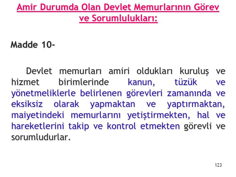 Amir Durumda Olan Devlet Memurlarının Görev ve Sorumlulukları: Amir Durumda Olan Devlet Memurlarının Görev ve Sorumlulukları: Madde 10- Madde 10- Devl