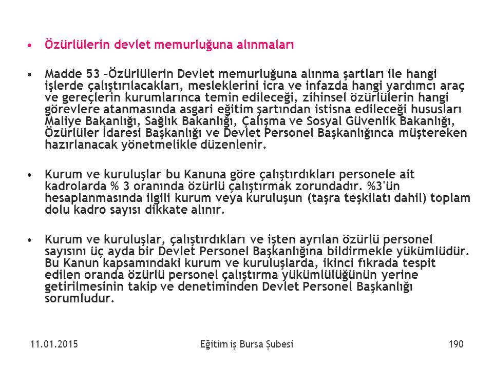 Eğitim iş Bursa Şubesi Özürlülerin devlet memurluğuna alınmaları Madde 53 –Özürlülerin Devlet memurluğuna alınma şartları ile hangi işlerde çalıştırıl