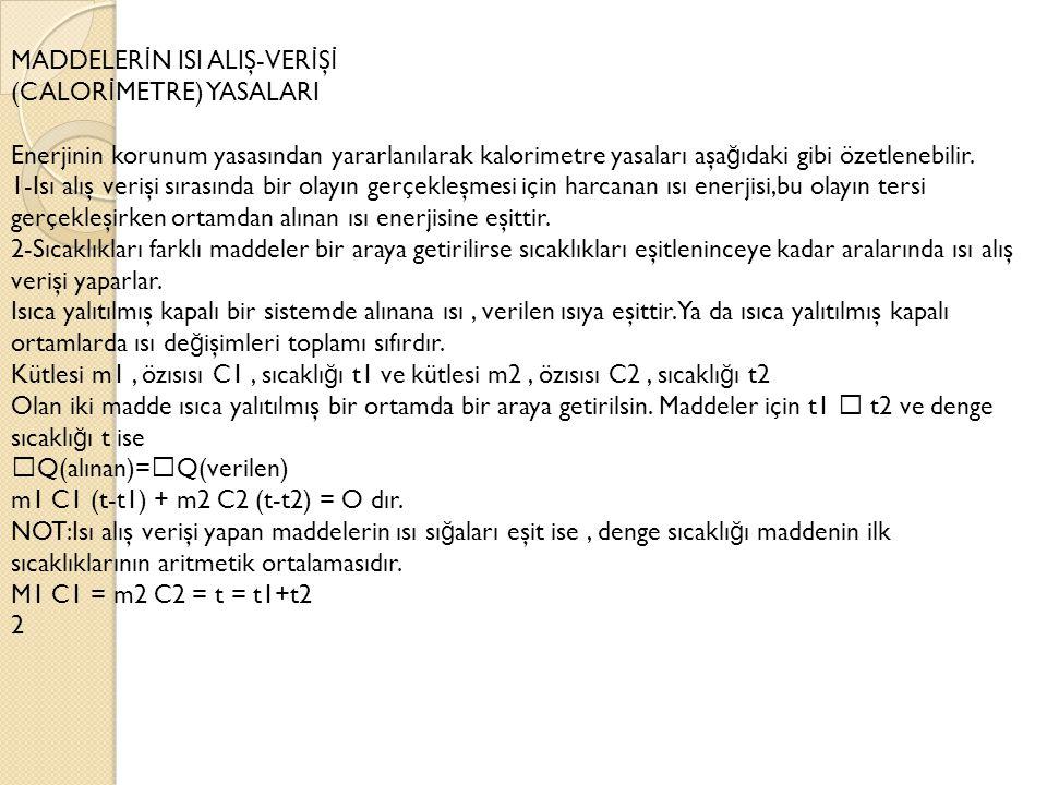MADDELER İ N F İ Z İ KSEL HAL DE Ğİ ŞT İ RMELER İ Hal de ğ işimine u ğ ramayan bir maddeye ısı enerjisi verilirse ; Q = m.c.