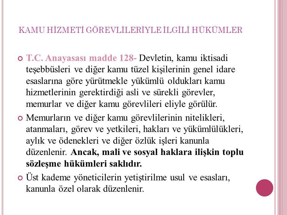 KAMU HİZMETİ GÖREVLİLERİYLE İLGİLİ HÜKÜMLER T.C.