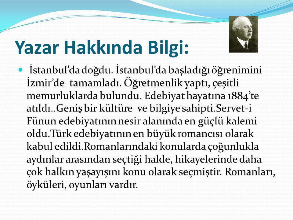 Yazar Hakkında Bilgi: İstanbul'da doğdu. İstanbul'da başladığı öğrenimini İzmir'de tamamladı. Öğretmenlik yaptı, çeşitli memurluklarda bulundu. Edebiy