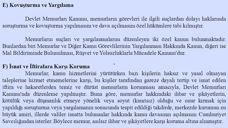 E) Kovuşturma ve Yargılama Devlet Memurları Kanunu, memurların görevleri ile ilgili suçlardan dolayı haklarında soruşturma ve kovuşturma yapılmasını v
