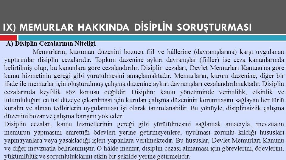 IX) MEMURLAR HAKKINDA D İ S İ PL İ N SORUŞTURMASI A) Disiplin Cezalarının Niteliği Memurların, kurumun düzenini bozucu fiil ve hâllerine (davranışları
