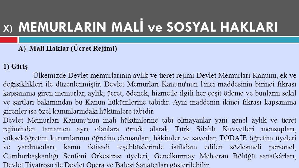 X) MEMURLARIN MAL İ ve SOSYAL HAKLARI A)Mali Haklar (Ücret Rejimi) 1) Giriş Ülkemizde Devlet memurlarının aylık ve ücret rejimi Devlet Memurları Kanun