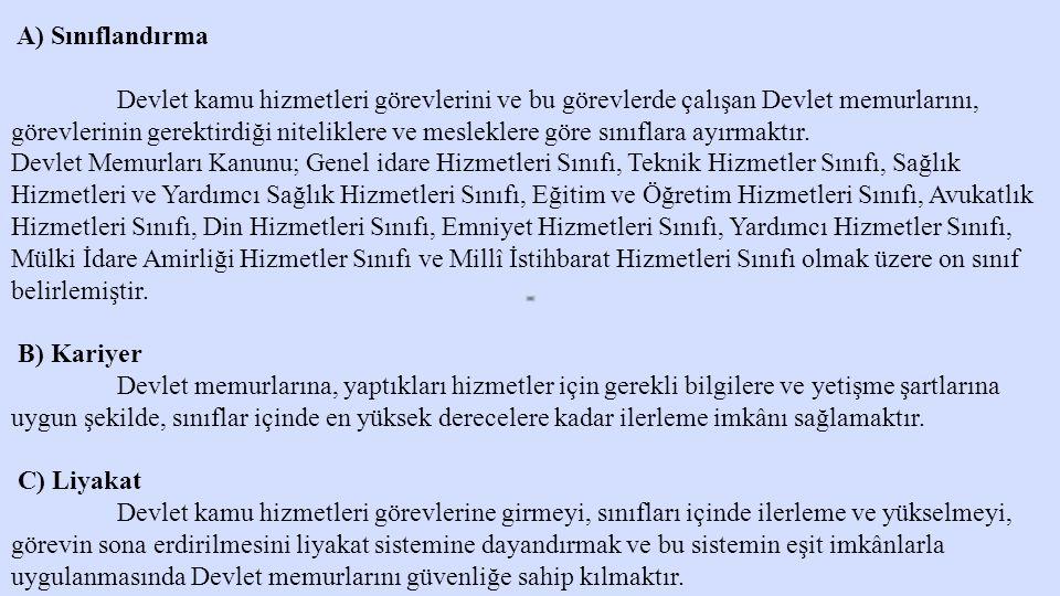 11) Zam ve Tazminatlar Devlet Memurları Kanunu, hizmetin niteliğinden doğan birtakım nedenlerle memurlara çeşitli adlarla ek ücret ödenmesi imkânını sağlamıştır.