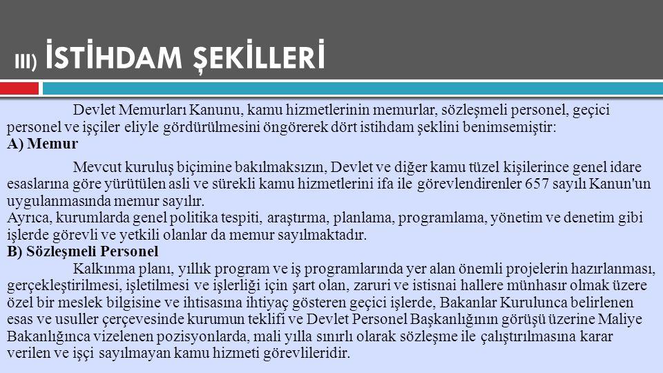 VII) MEMUR B İ LG İ S İ STEM İ VE ÖZLÜK DOSYASI Memurlar, Türkiye Cumhuriyeti kimlik numarası esas alınarak kurumlarınca tutulacak personel bilgi sistemine kaybolunurlar.