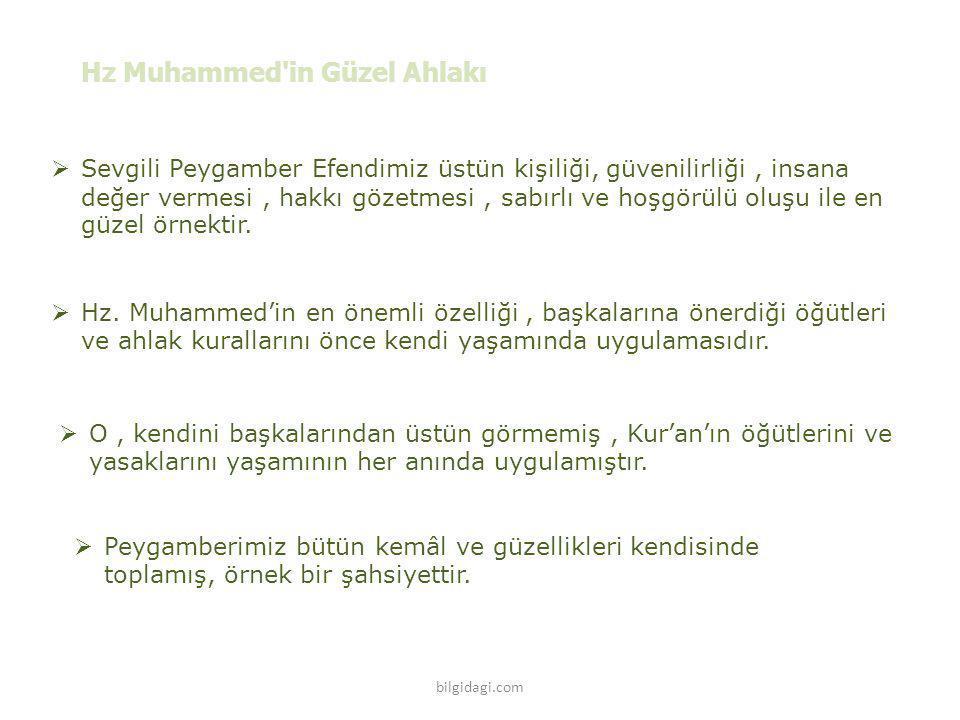 Hz Muhammed'in Güzel Ahlakı SSevgili Peygamber Efendimiz üstün kişiliği, güvenilirliği, insana değer vermesi, hakkı gözetmesi, sabırlı ve hoşgörülü