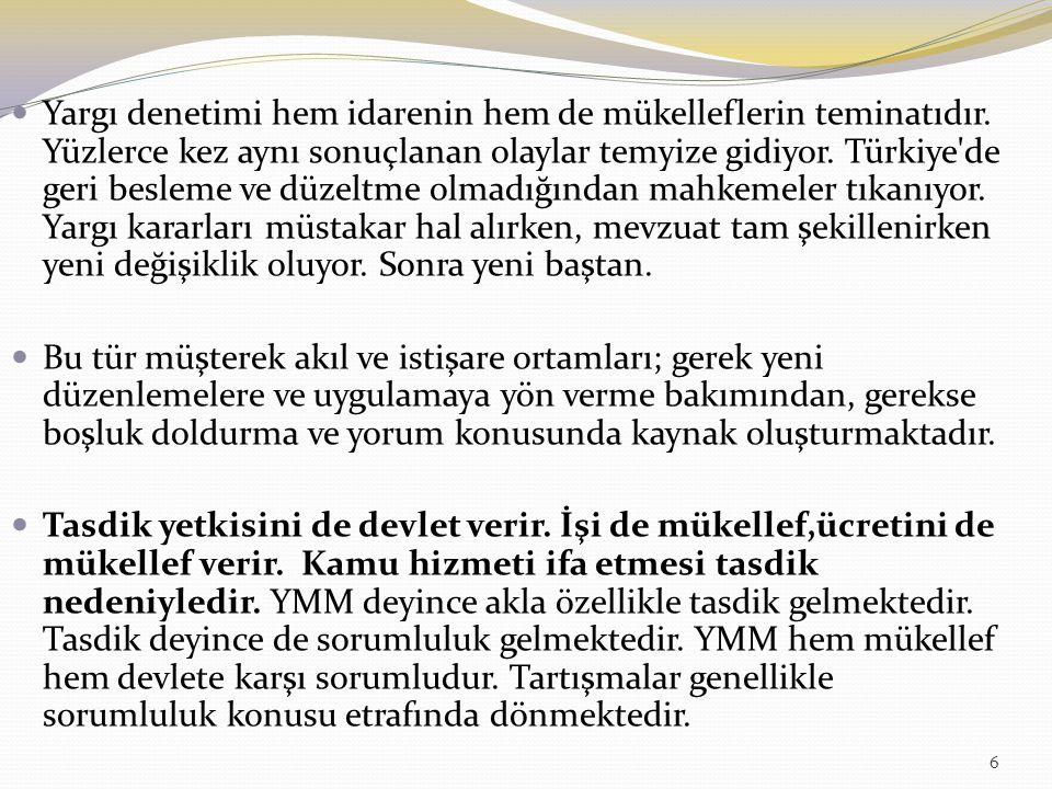 Yargı denetimi hem idarenin hem de mükelleflerin teminatıdır. Yüzlerce kez aynı sonuçlanan olaylar temyize gidiyor. Türkiye'de geri besleme ve düzeltm