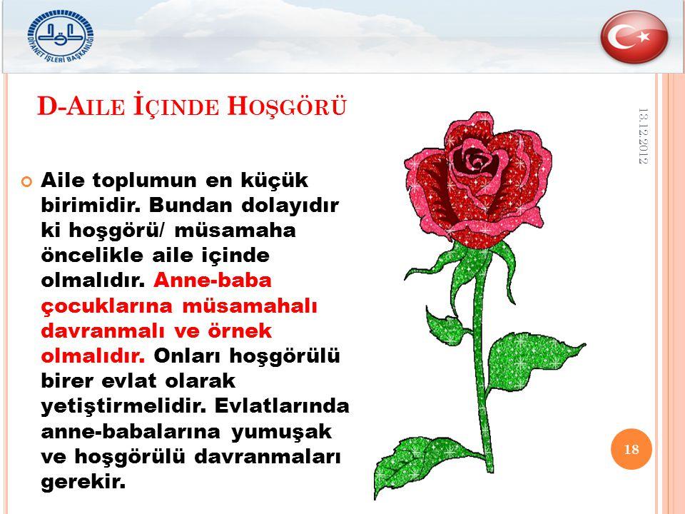 D-A ILE İ ÇINDE H OŞGÖRÜ 13.12.2012 Aile toplumun en küçük birimidir.