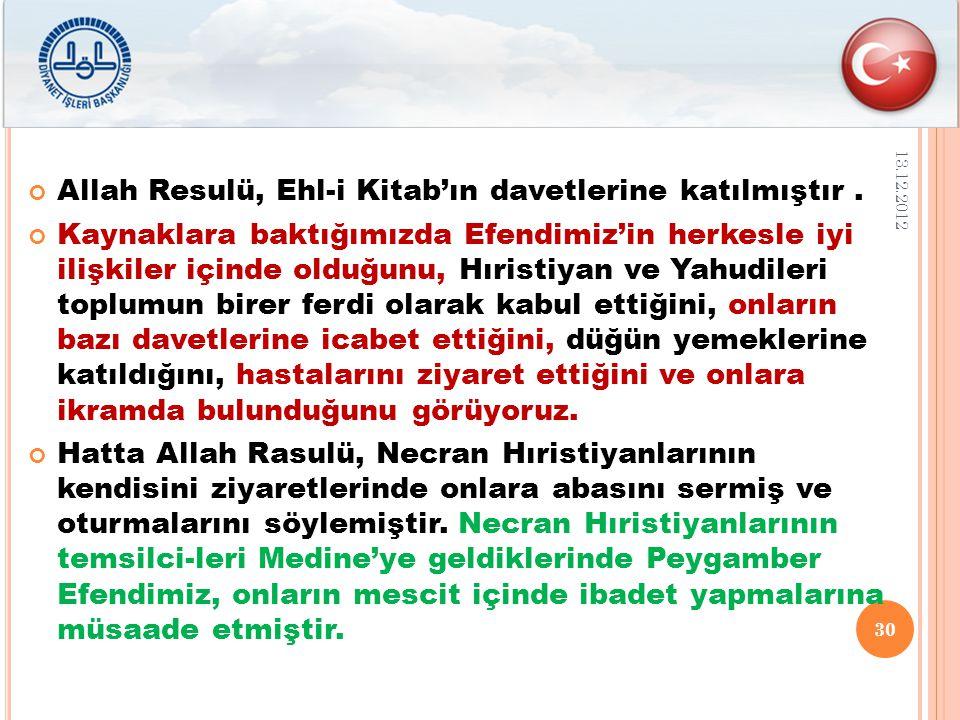 Allah Resulü, Ehl-i Kitab'ın davetlerine katılmıştır.