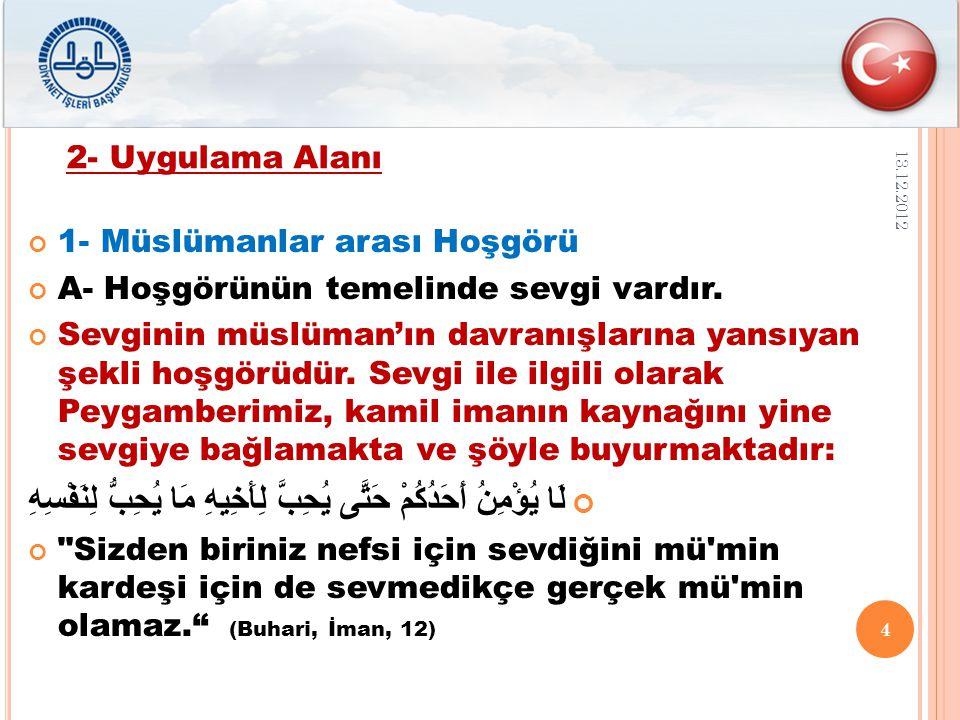 1- Müslümanlar arası Hoşgörü A- Hoşgörünün temelinde sevgi vardır.