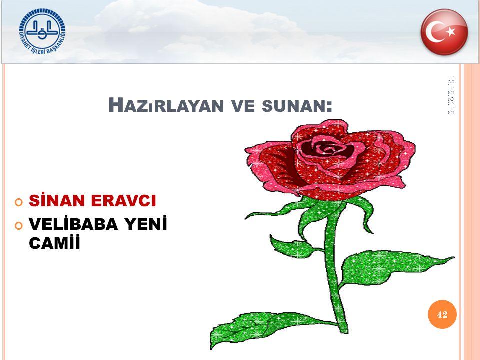 H AZıRLAYAN VE SUNAN : SİNAN ERAVCI VELİBABA YENİ CAMİİ 13.12.2012 42