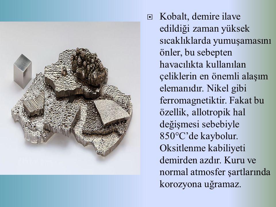  Kobalt, demire ilave edildiği zaman yüksek sıcaklıklarda yumuşamasını önler, bu sebepten havacılıkta kullanılan çeliklerin en önemli alaşım elemanıd