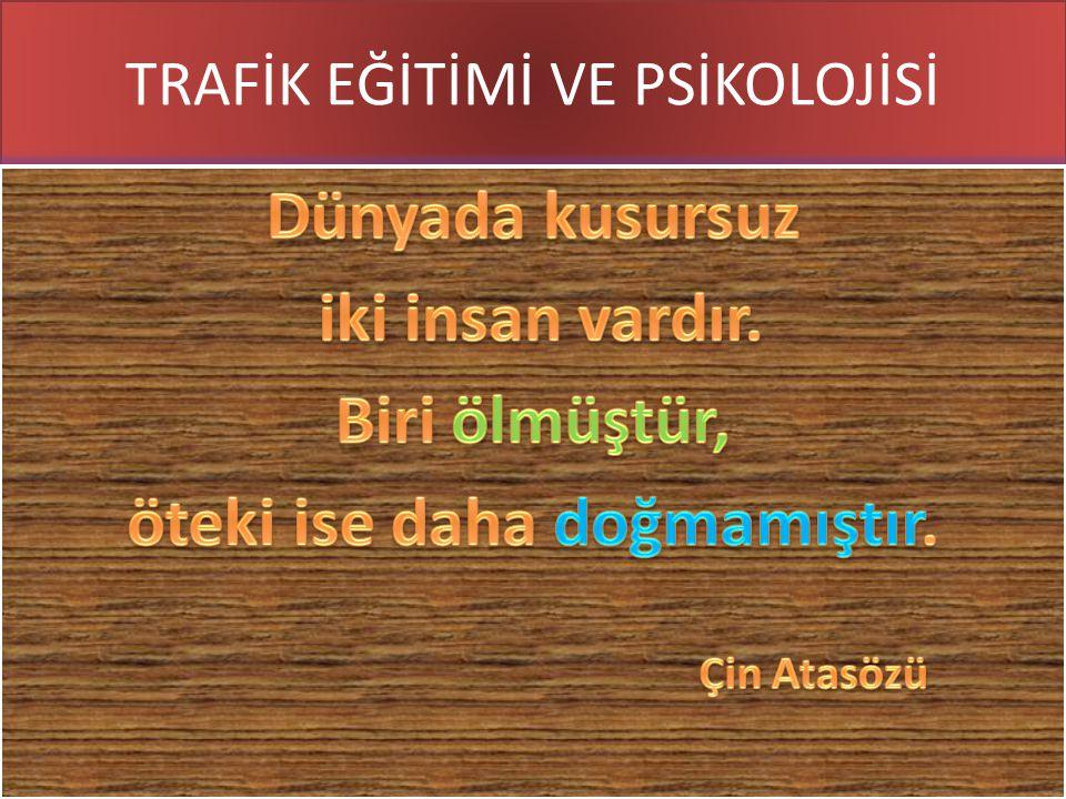 www.cemalsahin.comwww.cemalsahin.co m 1 TRAFİK EĞİTİMİ VE PSİKOLOJİSİ