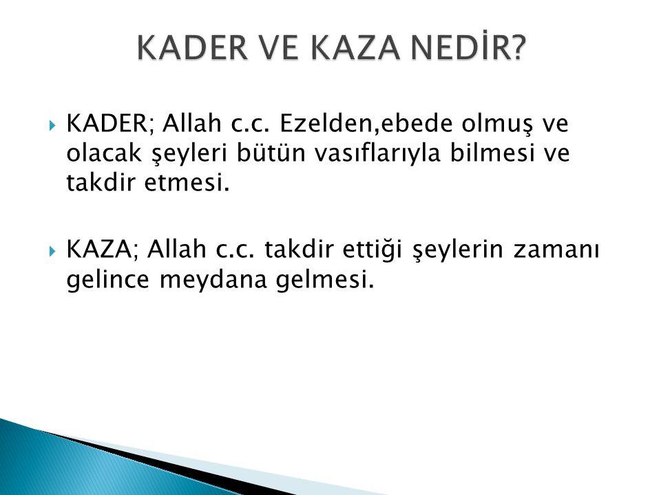  KADER; Allah c.c.