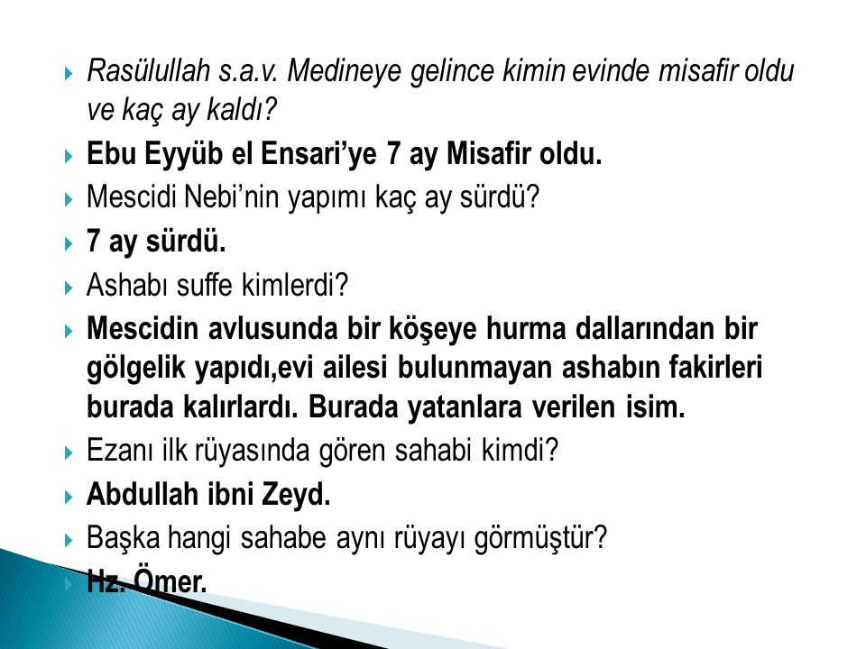 RRasülullah s.a.v. Medineye gelince kimin evinde misafir oldu ve kaç ay kaldı? EEbu Eyyüb el Ensari'ye 7 ay Misafir oldu. MMescidi Nebi'nin yapı