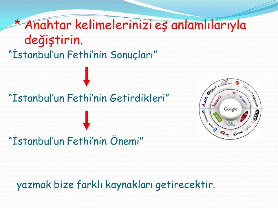 """*Anahtar kelimelerinizi eş anlamlılarıyla değiştirin. """"İstanbul'un Fethi'nin Sonuçları"""" """"İstanbul'un Fethi'nin Getirdikleri"""" """"İstanbul'un Fethi'nin Ön"""