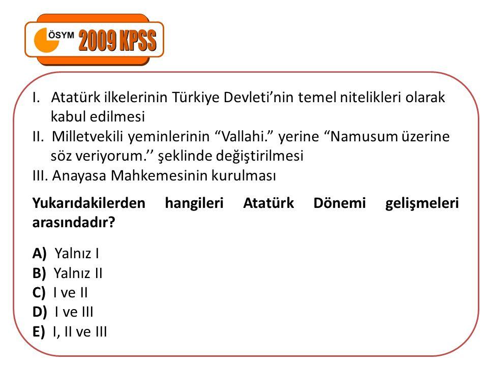 """I. Atatürk ilkelerinin Türkiye Devleti'nin temel nitelikleri olarak kabul edilmesi II. Milletvekili yeminlerinin """"Vallahi."""" yerine """"Namusum üzerine sö"""
