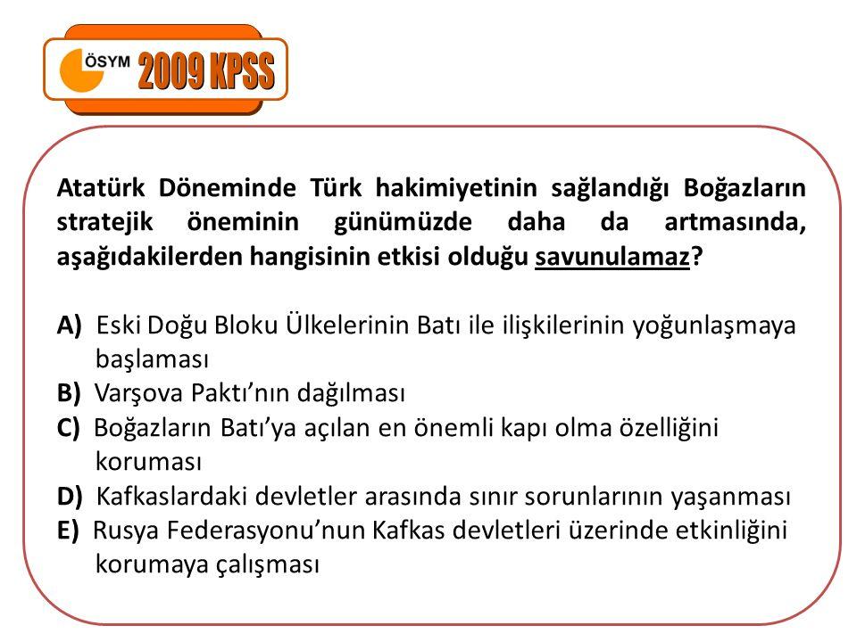 Atatürk Döneminde Türk hakimiyetinin sağlandığı Boğazların stratejik öneminin günümüzde daha da artmasında, aşağıdakilerden hangisinin etkisi olduğu s