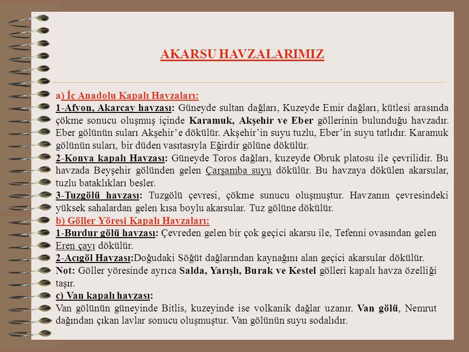 4- İç Anadolu: Ankara'da; Ayaş, Haymana, Kızılcahamam.