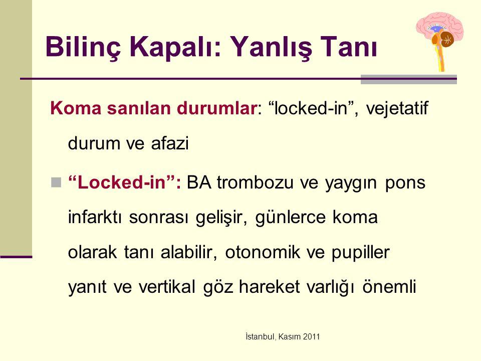 """İstanbul, Kasım 2011 Bilinç Kapalı: Yanlış Tanı Koma sanılan durumlar: """"locked-in"""", vejetatif durum ve afazi """"Locked-in"""": BA trombozu ve yaygın pons i"""