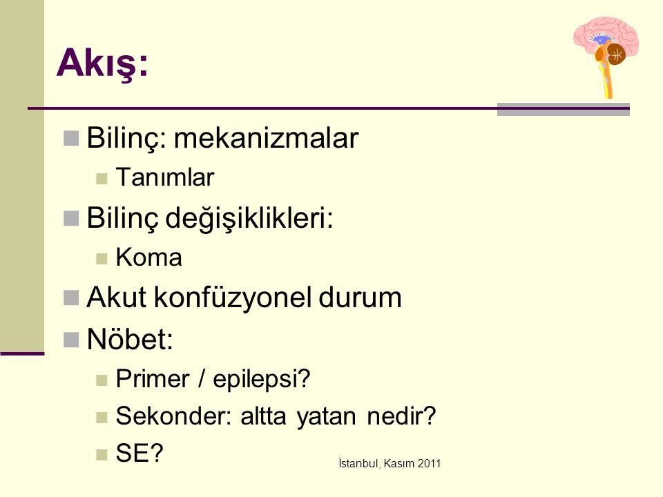 İstanbul, Kasım 2011 53 Koma - Tanı Laboratuvar testleri : Arteryal Kan Gazı (asidoz önemli) pH: (salisilat zehirlenmesi, methanol) COHbg: (CO, Duman zehirlenmesi) Tam Kan Sayımı (uzamış kanama zamanı önemli) Trombositopeni; Kanama, sepsis Kanama profili